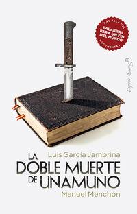 la doble muerte de unamuno - Luis Garcia Jambrina / Manuel Menchon