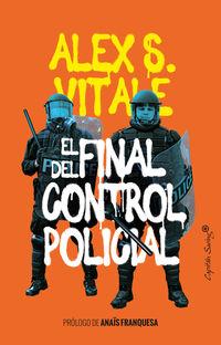 el final del control policial - Alex Vitale