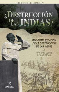 ¿DESTRUCCION DE LAS INDIAS? - BREVISIMA RELACION DE LA DESTRUCCION DE LAS INDIAS DE FRAY BARTOLOME DE LAS CASAS