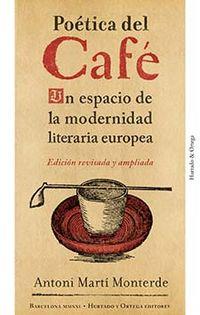 POETICA DEL CAFE - UN ESPACIO DE LA MODERNIDAD LITERARIA EUROPEA