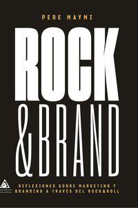 ROCK & BRAND - REFLEXIONES SOBRE MARKETING Y BRANDING A TRAVES DEL ROCK&ROLL