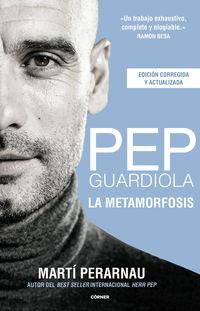 PEP GUARDIOLA - LA METAMORFOSIS - EDICION 10º ANIVERSARIO