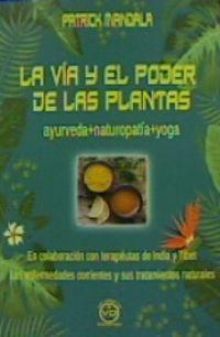 LA VIA Y EL PODER DE LAS PLANTAS - AYURVEDA+NATUROPATIA+YOGA