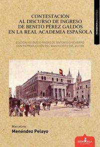 CONTESTACION AL DISCURSO DE INGRESO DE BENITO PEREZ GALDOS EN LA REAL ACADEMIA ESPAÑOLA
