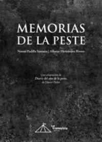 MEMORIAS DE LA PESTE - UNA ADAPTACION DE DIARIO DEL AÑO DE LA PESTE DE DANIEL DEFOE