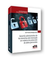 GARANTIA ADMINISTRATIVA DE LOS DERECHOS DEL INTERESADO EN MATERIA DE PROTECCION DE DATOS PERSONALES