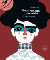 Raras, Radicales Y Rebeldes - Carlos Cubeiro