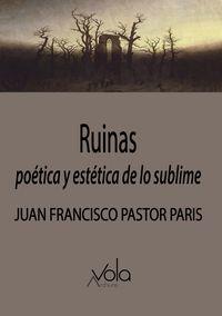 RUINAS - POETICA Y ESTETICA DE LO SUBLIME