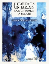 julieta es un jardin - (con un bosque interior) - Eduardo Blazquez Mateos