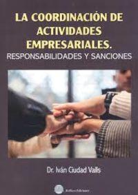 LA COORDINACION DE ACTIVIDADES EMPRESARIALES - RESPONSABILIDADES Y SANCIONES
