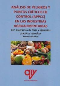 ANALISIS DE PELIGROS Y PUNTOS CRITICOS DE CONTROL EN LAS INDUSTRIAS AGROALIMENTARIAS