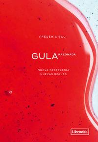 GULA RAZONADA - NUEVA PASTELERIA, NUEVAS REGLAS