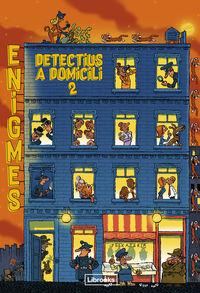 ENIGMES - DETECTIUS A DOMICILI 2