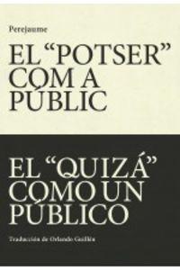 """EL """"POTSER"""" COM A PUBLIC = EL """"QUIZA"""" COMO UN PUBLICO"""