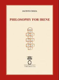 PHILOSOPHY FOR IRENE