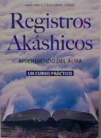 REGISTROS AKASHICOS - APRENDIENDO DEL ALMA