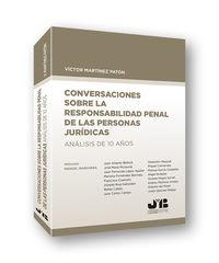 CONVERSACIONES SOBRE LA RESPONSABILIDAD PENAL DE LAS PERSONAS JURIDICAS - ANALISIS DE 10 AÑOS