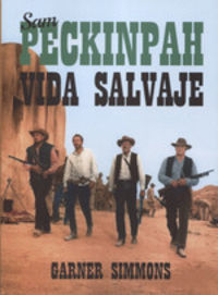 SAM PECKINPAH - VIDA SALVAJE