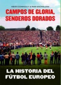 LA HISTORIA DEL FUTBOL EUROPEO - CAMPOS DE GLORIA, SENDEROS DORADOS