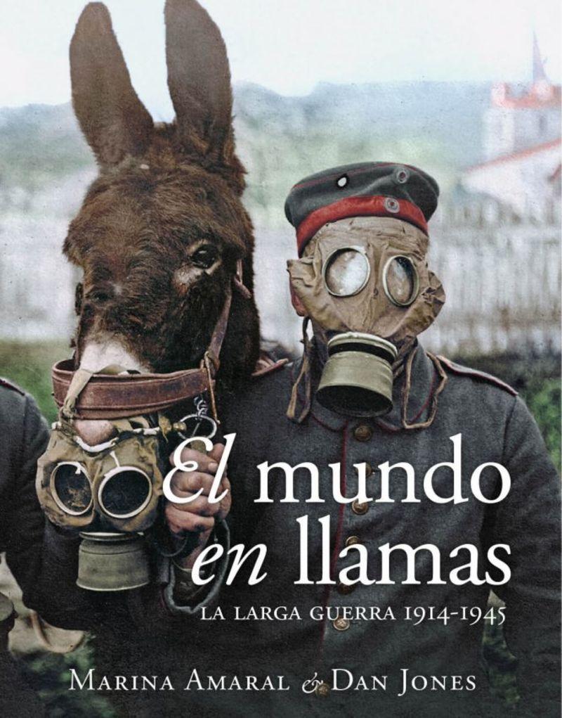 EL MUNDO EN LLAMAS - LA LARGA GUERRA (1914-1945)