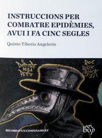 INSTRUCCIONS PER COMBATRE EPIDEMIES, AVUI I FA CINC SEGLES