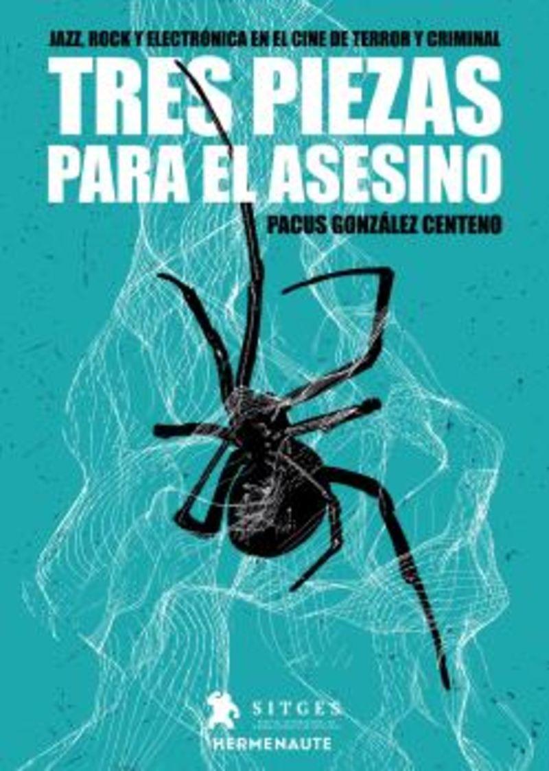 TRES PIEZAS PARA EL ASESINO - JAZZ, ROCK Y ELECTRONICA EN EL CINE DE TERROR Y CRIMINAL