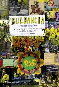 BULBANCHA - MUSICA, CALLE Y RESISTENCIAS DESDE NEW ORLEANS
