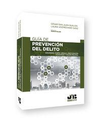 guia de prevencion del delito - seguridad, diseño urbano, participacion ciudadana y accion policial - Cesar San Juan Guillen / Laura Vozmediano Sanz