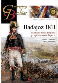 BADAJOZ 1811 - BATALLA DE SANTA ENGRACIA Y CAPITULACION DE LA PLAZA