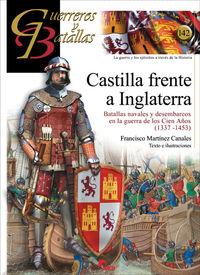 CASTILLA FRENTE A INGLATERRA - BATALLAS NAVALES Y DESEMBARCOS EN LA GUERRA DE LOS CIEN AÑOS (1337-1453)