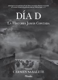 EL DIA D - LA HISTORIA JAMAS CONTADA