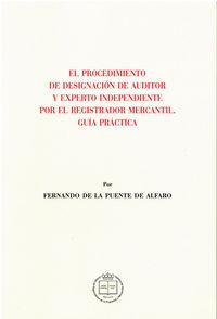 PROCEDIMIENTO DE DESIGNACION DE AUDITOR Y EXPERTO INDEPENDIENTE POR EL REGISTRADOR MERCANTIL - GUIA PRACTICA