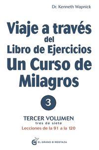 VIAJE A TRAVES DEL LIBRO DE EJERCICIOS - UN CURSO DE MILAGROS 3