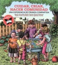 CUIDAR, CRIAR, HACER COMUNIDAD - UNA EXPERIENCIA DE CRIANZA COMPARTIDA