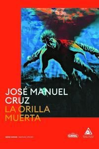 la orilla muerta - Jose Manuel Cruz