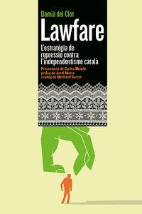 LAWFARE - L'ESTRATEGIA DE REPRESSIO CONTRA L'INDEPENTISME CATALA