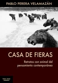 CASA DE FIERAS - RETRATO CON ANIMAL DEL PENSAMIENTO CONTEMPORANEO