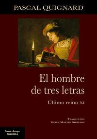 EL HOMBRE DE TRES LETRAS - ULTIMO REINO XI