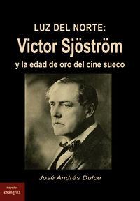 LUS DEL NORTE: VICTOR SJOSTROM - Y LA EDAD DE ORO DEL CINE SUECO