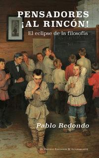 PENSADORES, ¡AL RINCON! - EL ECLIPSE DE LA FILOSOFIA