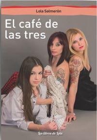 EL CAFE DE LOS TRES