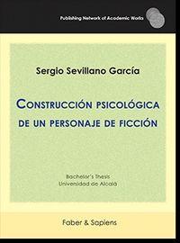 CONSTRUCCION PSICOLOGICA DE UN PERSONAJE DE FICCION