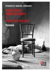 ALEGORIAS, SIMBOLISMOS Y TRASTOS VIEJOS - POEMARIO