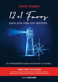 12+1 FAROS PARA UNA VIDA CON SENTIDO - UN METODO / LIBRO PARA ENCONTRAR TU RUMBO