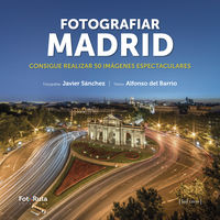 FOTOGRAFIAR MADRID - CONSIGUE REALIZAR 50 IMAGENES ESPECTACULARES