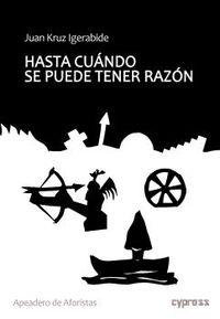 HASTA CUANDO SE PUEDE TENER RAZON