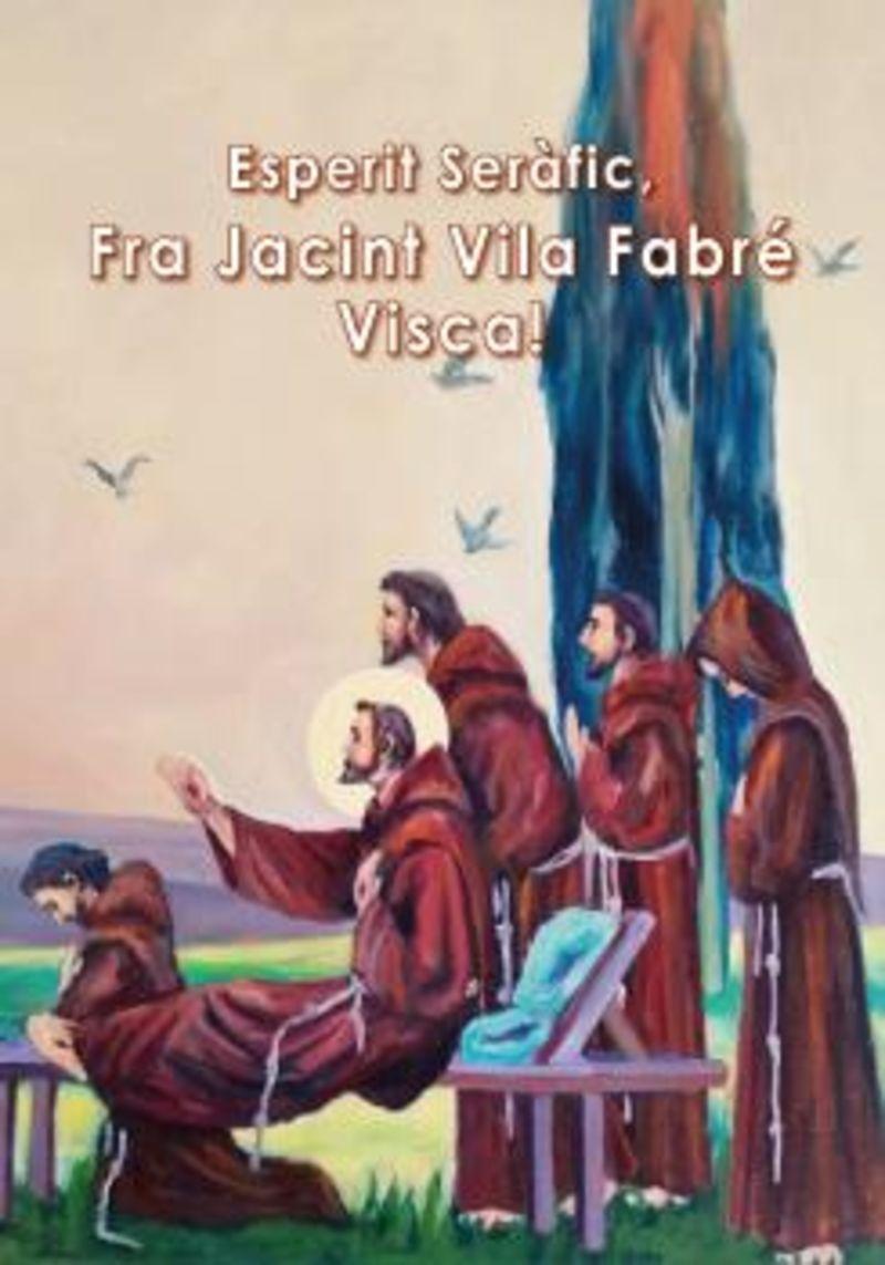 ESPERIT SERAFIC, FRA JACINT VILA FABRE - VISCA!