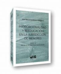 PROPORCIONALIDAD Y REEDUCACION EN LA JURISDICCION DE MENORES