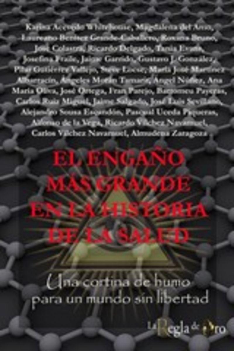 EL ENGAÑO MAS GRANDE EN LA HISTORIA DE LA SALUD - UNA CORTINA DE HUMO PARA UN MUNDO SIN LIBERTAD
