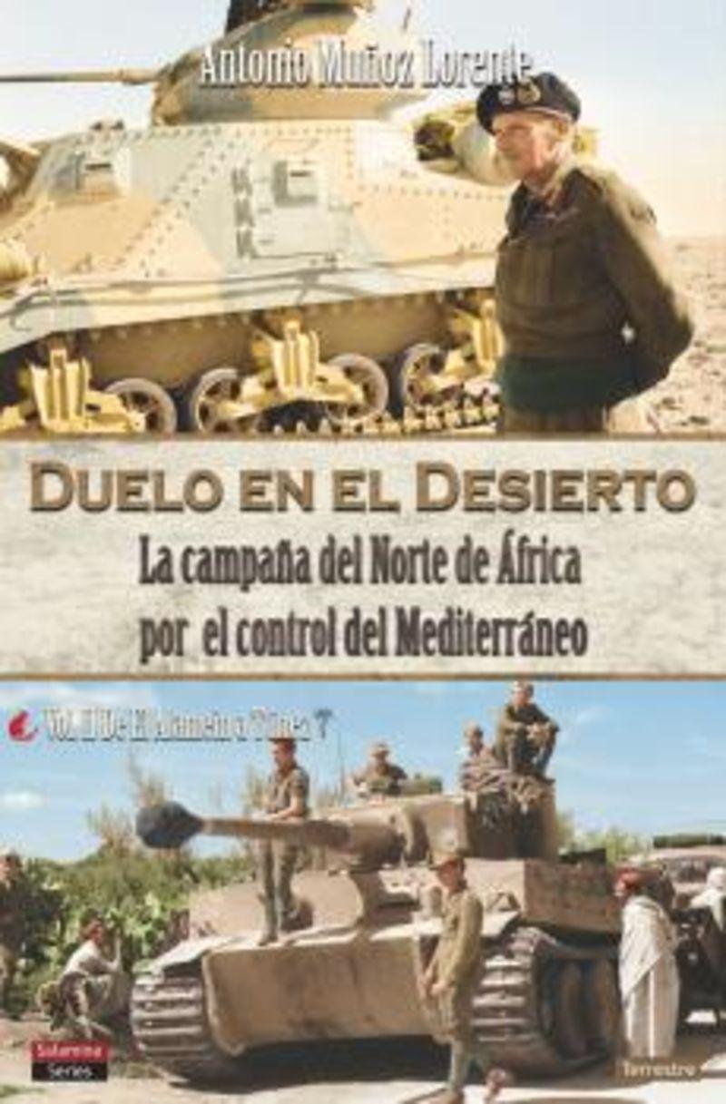 DUELO EN EL DESIERTO II - LA CAMPAÑA DEL NORTE DE AFRICA POR EL CONTROL DEL MEDITERRANEO